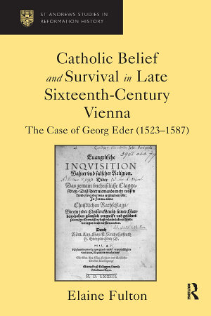 Catholic Belief and Survival in Late Sixteenth Century Vienna