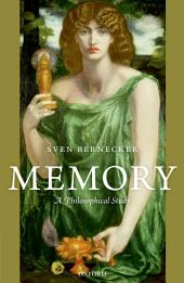 Memory: A Philosophical Study