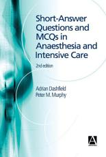 Short Answer Questions and MCQs in Anaesthesia and Intensive Care  2Ed PDF