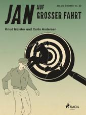 Jan auf großer Fahrt: Band 23