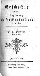 Geschichte der Regierung Kaiser Maximilians des Ersten: 2