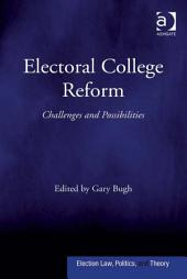 Electoral College Reform: Challenges and Possibilities