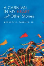 A Carnival in My Heart and Other Stories