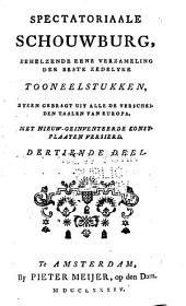 Spectatoriaale schouwburg: behelzende eene verzameling der beste zedelyke tooneelstukken, byeen gebragt uit alle de verscheiden taalen van Europa : met nieuw-geinventeerde konstplaaten versierd, Volume 13