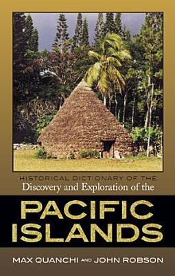 Historical Dictionary of the Discovery and Exploration of the Pacific Islands PDF