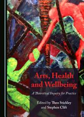 Arts, Health and Wellbeing: A Theoretical Inquiry for Practice
