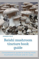 Reishi Mushroom Tincture Book Guide