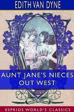 Aunt Jane's Nieces out West (Esprios Classics)
