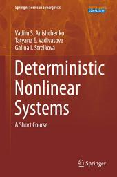 Deterministic Nonlinear Systems: A Short Course