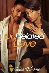 UnRelated Love: BWWM Romance