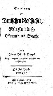 Samlung zur Dänischen Geschichte, Münzkenntniß, Ökonomie und Sprache: Band 2