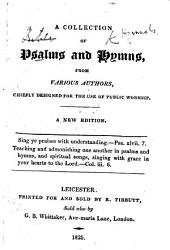 A Collection of Psalms and Hymns, from various authors, chiefly designed for the use of public worship. A new edition. [Compiled by Thomas Robinson.]