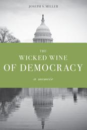 The Wicked Wine of Democracy