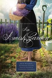 An Amish Garden: Four Amish Novellas