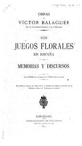 Los juegos florales en España: Memorias y discursos