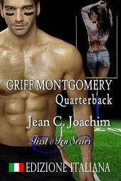 Griff Montgomery, Quarterback, Edizione Italiana (First & Ten (Edizione Italiana), #1)