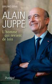 Alain Juppé, l'homme qui revient de loin