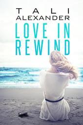 Love In Rewind: Volume 1