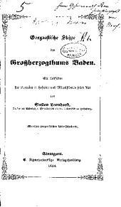 Geognostische Skizze des Grossherzogthums Baden: Ein Leitfaden für Vorträge in höheren und Mittelschulen jeder Art