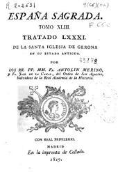 España sagrada: Tratado LXXXI de la Santa Iglesia de Gerona en su estado antiguo. Tomo XLIII