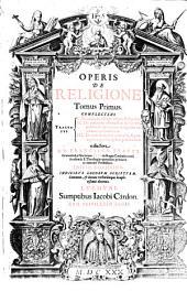 Opus de religione: Volume 1