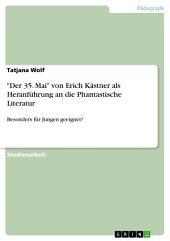 """""""Der 35. Mai"""" von Erich Kästner als Heranführung an die Phantastische Literatur: Besonders für Jungen geeignet?"""