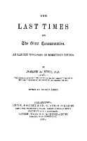 THE LAST TIMES AND THE GREAT CONSIMMATION  AN EARNEST DISCUSSION OF MOMENTOUS THEMES  PDF
