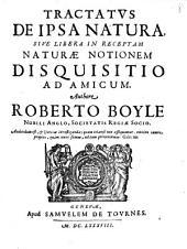 Opera Varia: Tractatvs De Ipsa Natura, Sive Libera In Receptam Naturae Notionem Disquisitio Ad Amicum, Volume 2; Volume 8