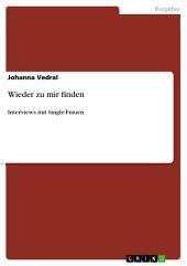 Wieder zu mir finden: Interviews mit Single-Frauen