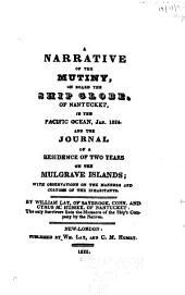 A Narrative of the Mutiny, on Board the Ship Globe, of Nantucket, in the Pacific Ocean, Jan. 1824: And the Journal of a Residence of Two Years on the Mulgrave Islands; with Observations on the Manners and Customs of the Inhabitants ...