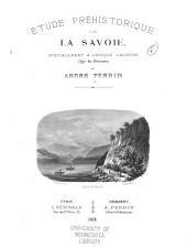 Étude préhistorique sur la Savoie: spécialement à l'époque lacustre (age de bronze).