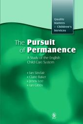 The Pursuit of Permanence: A Study of the English Child Care System