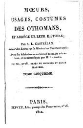 Moeurs, usages, costumes des Othomans, et abrégé de leur histoire: Volume5