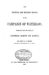 Political and Military History of the Campaign of Waterloo