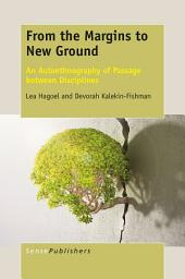 From the Margins to New Ground: An Autoethnography of Passage between Disciplines