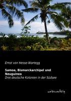 Samoa  Bismarckarchipel und Neuguinea PDF