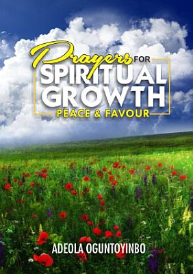 Prayers for Spiritual Growth  Peace and Favour