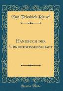 Handbuch Der Urkundwissenschaft (Classic Reprint)