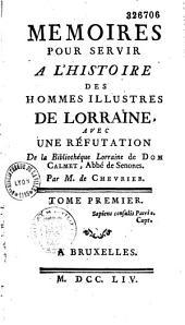 Mémoires pour servir à l'histoire des hommes illustres de Lorraine: Volume1