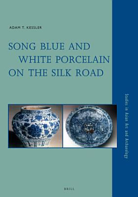 Song Blue and White Porcelain on the Silk Road