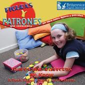 Figuras y patrones que conocemos: Un libro sobre figuras y patrones (Shapes and Patterns We Know)
