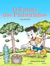 O Futuro dos Pinheirinhos
