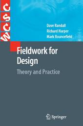 Fieldwork for Design: Theory and Practice