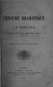 La censure dramatique et le théatre: histoire des vengt dernières années (1850-1870)