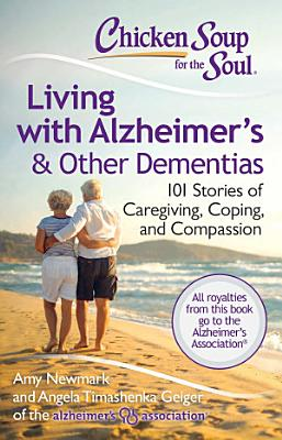 Chicken Soup for the Soul  Living with Alzheimer      s   Other Dementias