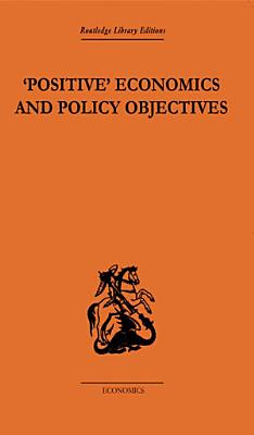 Positive Economics and Policy Objectives PDF