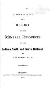 Abstract of a Report on the Mineral Resources of the Indiana North and South Railroad