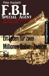 Ein Leben für zwei Millionen Dollar - Zweiter Teil: Band 53 der Cassiopeiapress Krimi Serie FBI Special Agent Owen Burke