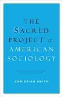 The Sacred Project of American Sociology PDF