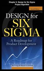 Design for Six Sigma  Chapter 5   Design for Six Sigma Project Algorithm PDF
